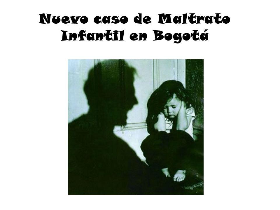 Nuevo caso de Maltrato Infantil en Bogotá