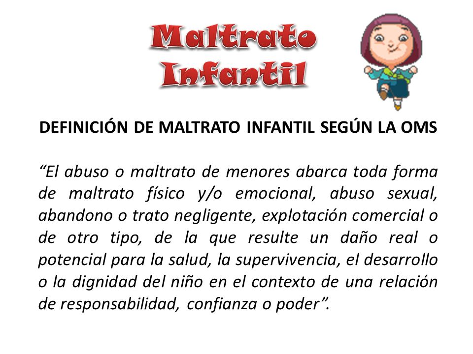 DEFINICIÓN DE MALTRATO INFANTIL SEGÚN LA OMS