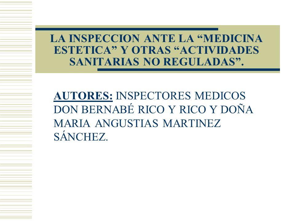 LA INSPECCION ANTE LA MEDICINA ESTETICA Y OTRAS ACTIVIDADES SANITARIAS NO REGULADAS .
