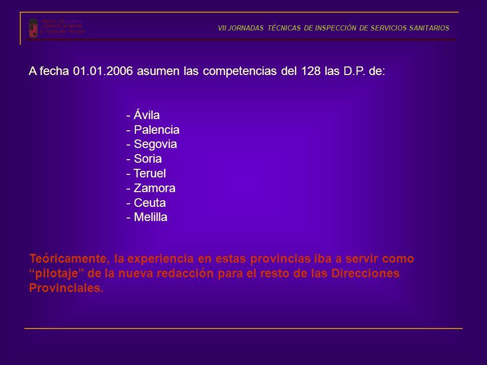 A fecha 01.01.2006 asumen las competencias del 128 las D.P. de:
