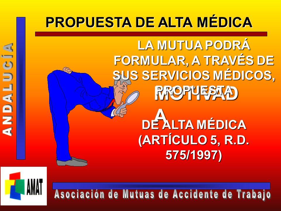 MOTIVADA PROPUESTA DE ALTA MÉDICA ANDALUCÍA