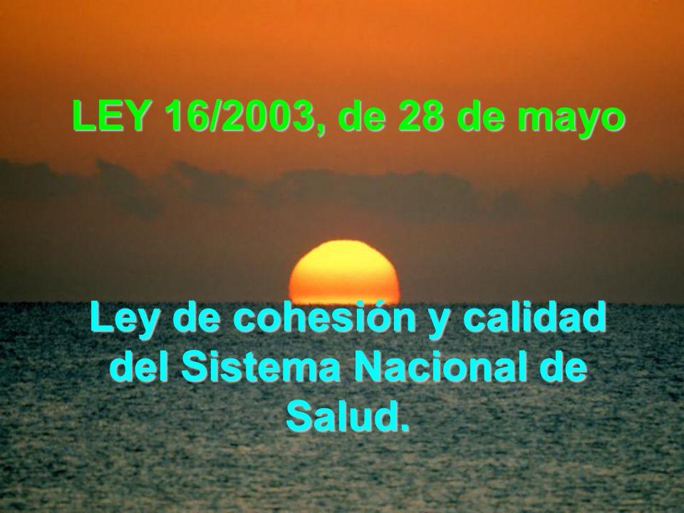 Ley de cohesión y calidad del Sistema Nacional de Salud.