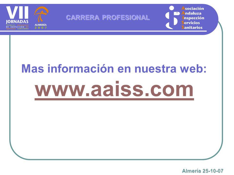 CARRERA PROFESIONAL Mas información en nuestra web: www.aaiss.com Almería 25-10-07