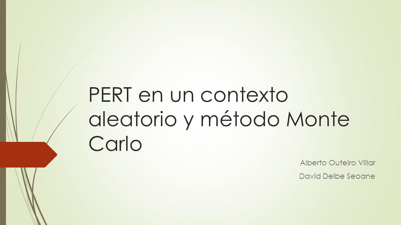 PERT en un contexto aleatorio y método Monte Carlo
