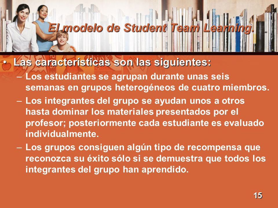 El modelo de Student Team Learning.