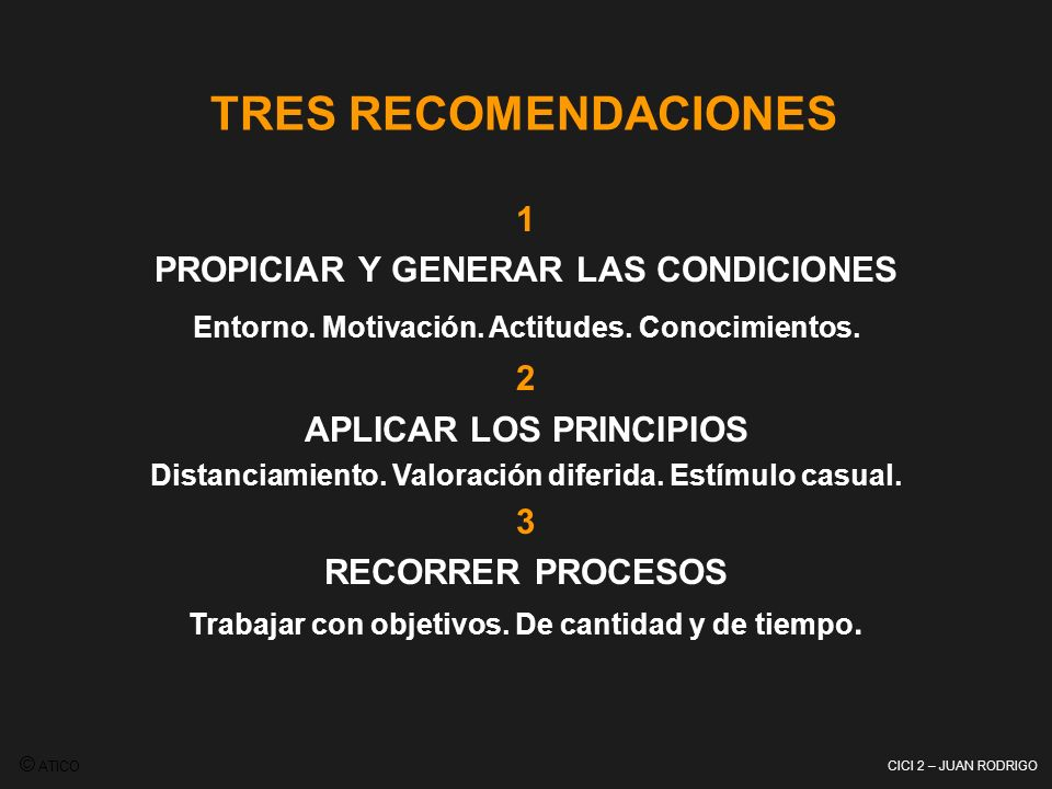 TRES RECOMENDACIONES 1 PROPICIAR Y GENERAR LAS CONDICIONES 2