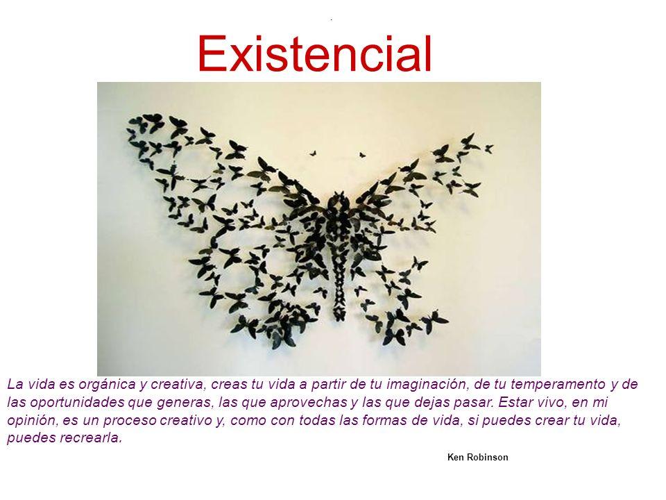 . Existencial.