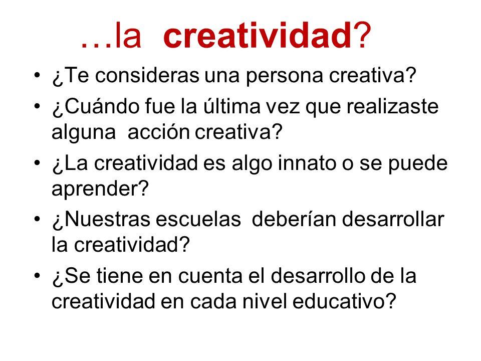 …la creatividad ¿Te consideras una persona creativa