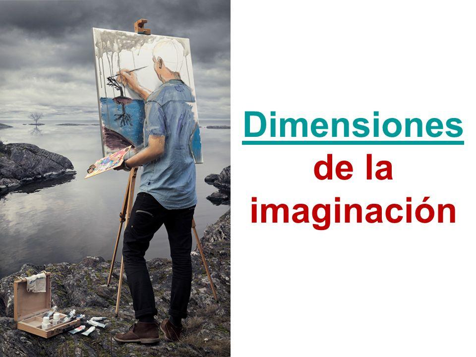 Dimensiones de la imaginación