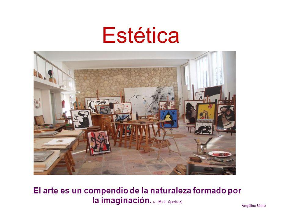Estética El arte es un compendio de la naturaleza formado por la imaginación.