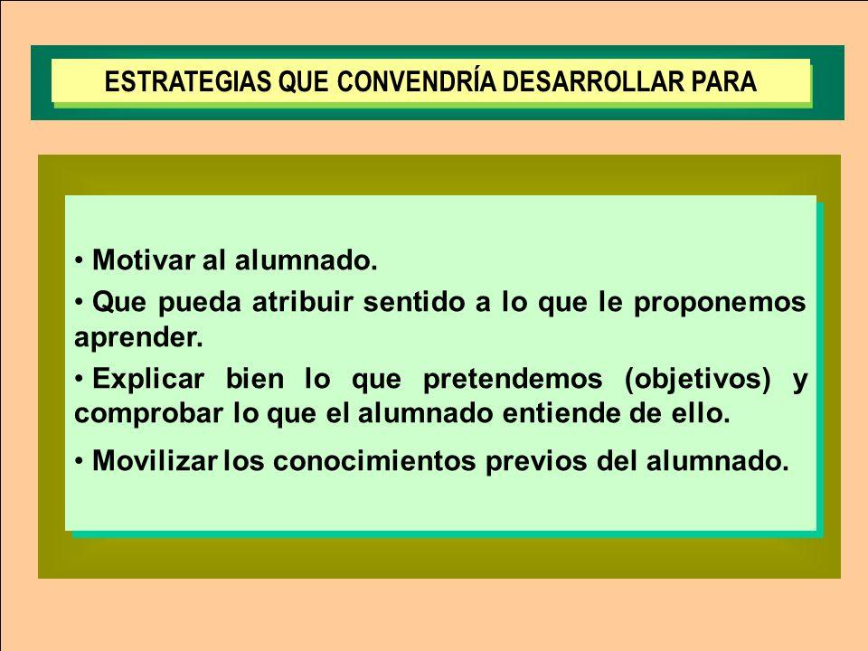 ESTRATEGIAS QUE CONVENDRÍA DESARROLLAR PARA
