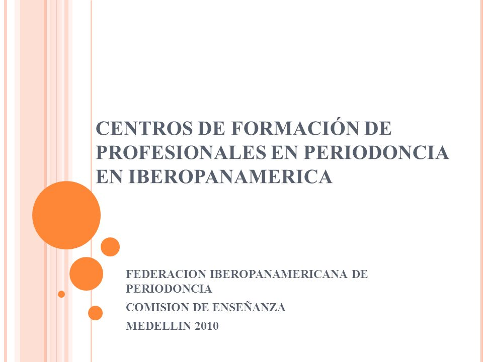 CENTROS DE FORMACIÓN DE PROFESIONALES EN PERIODONCIA EN IBEROPANAMERICA
