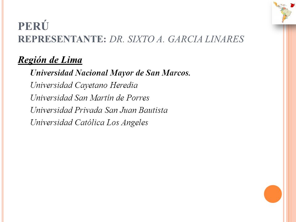 PERÚ REPRESENTANTE: DR. SIXTO A. GARCIA LINARES