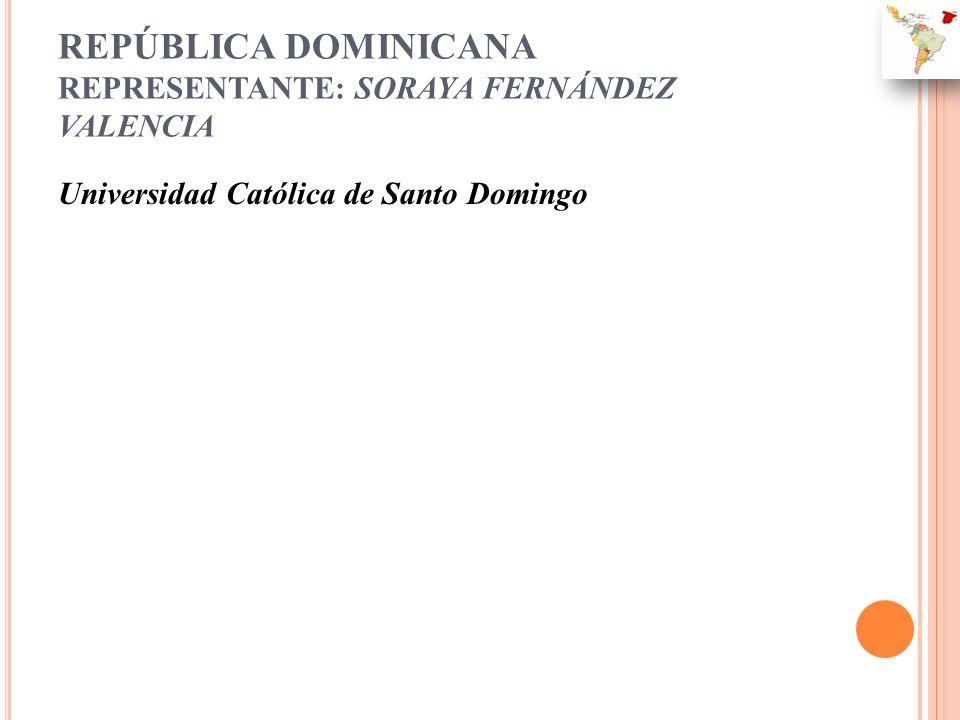 REPÚBLICA DOMINICANA REPRESENTANTE: SORAYA FERNÁNDEZ VALENCIA