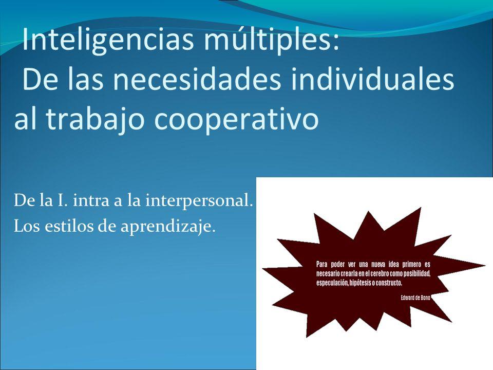 De la I. intra a la interpersonal. Los estilos de aprendizaje.