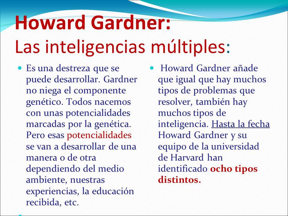 Howard Gardner: Las inteligencias múltiples: