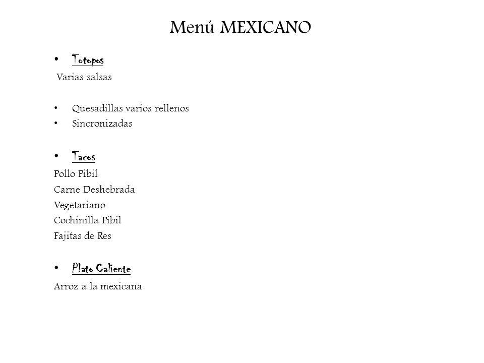 Menú MEXICANO Totopos Tacos Plato Caliente Varias salsas