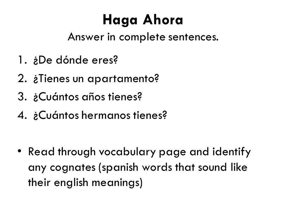 Haga Ahora Answer in complete sentences.