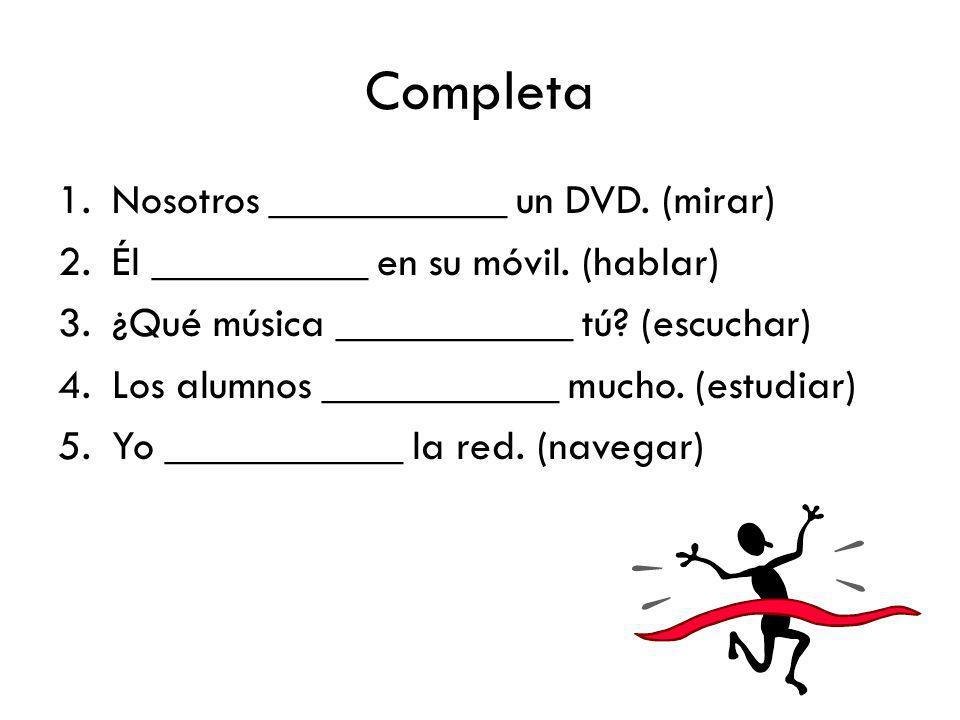 Completa Nosotros ___________ un DVD. (mirar)