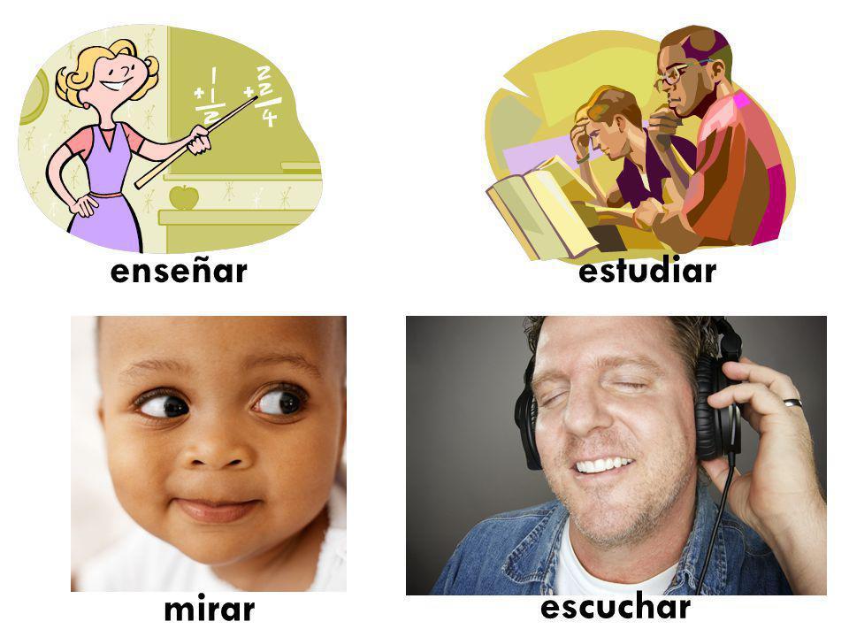 enseñar estudiar mirar escuchar