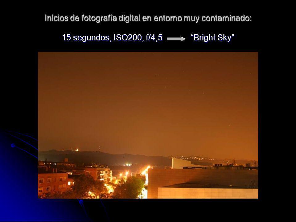 Inicios de fotografía digital en entorno muy contaminado: 15 segundos, ISO200, f/4,5 Bright Sky