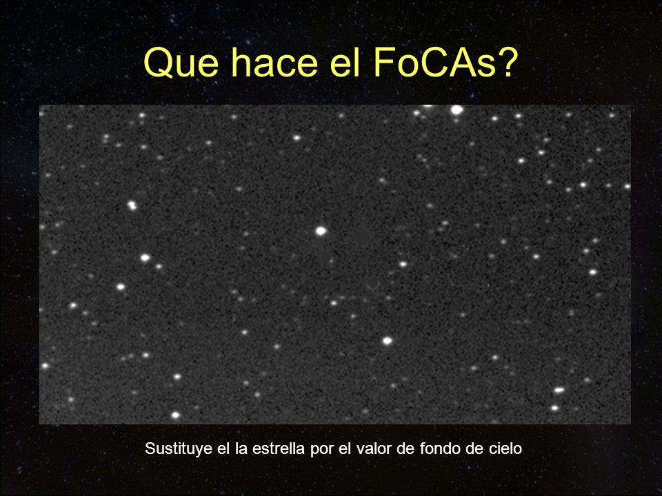 Que hace el FoCAs Sustituye el la estrella por el valor de fondo de cielo