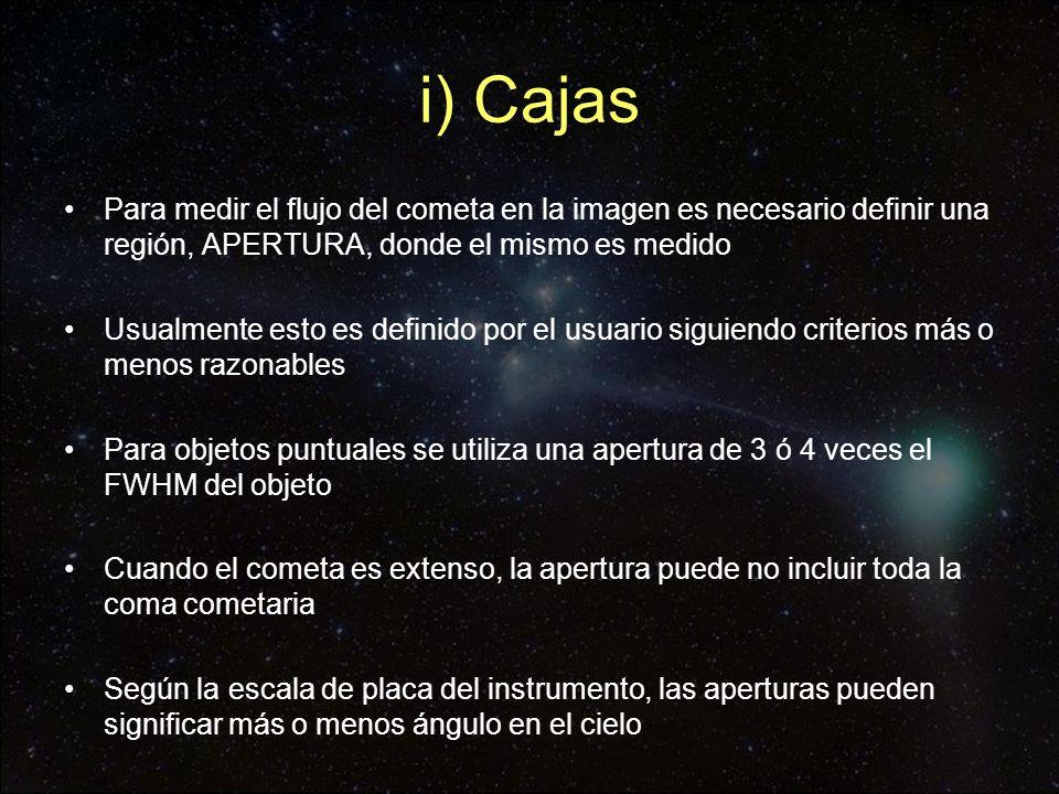 i) Cajas Para medir el flujo del cometa en la imagen es necesario definir una región, APERTURA, donde el mismo es medido.