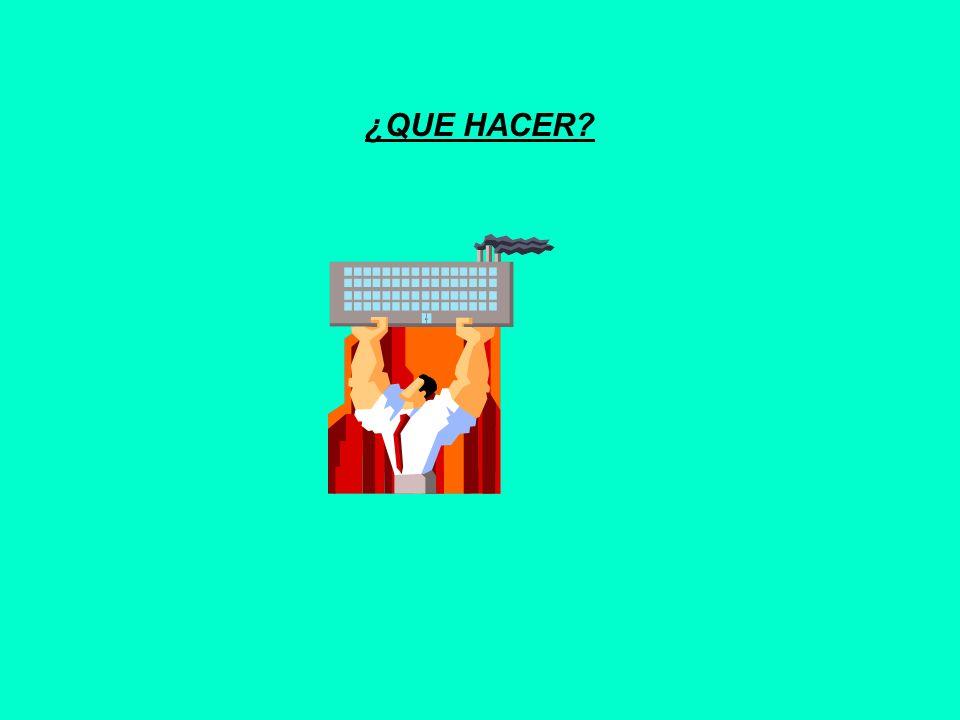 ¿QUE HACER