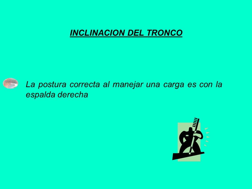 INCLINACION DEL TRONCO
