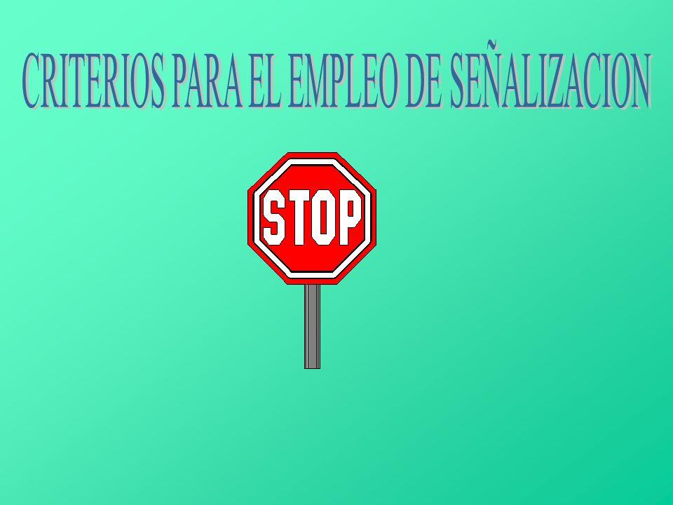 CRITERIOS PARA EL EMPLEO DE SEÑALIZACION
