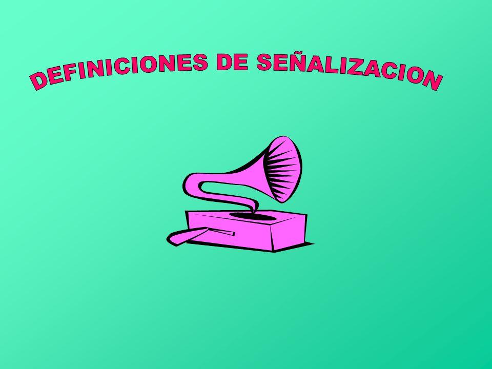 DEFINICIONES DE SEÑALIZACION