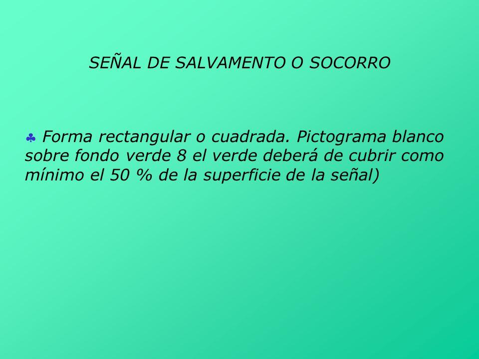SEÑAL DE SALVAMENTO O SOCORRO