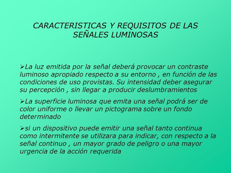 CARACTERISTICAS Y REQUISITOS DE LAS SEÑALES LUMINOSAS