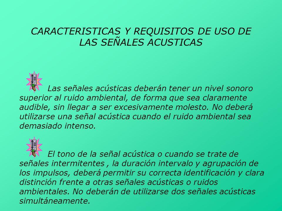 CARACTERISTICAS Y REQUISITOS DE USO DE LAS SEÑALES ACUSTICAS