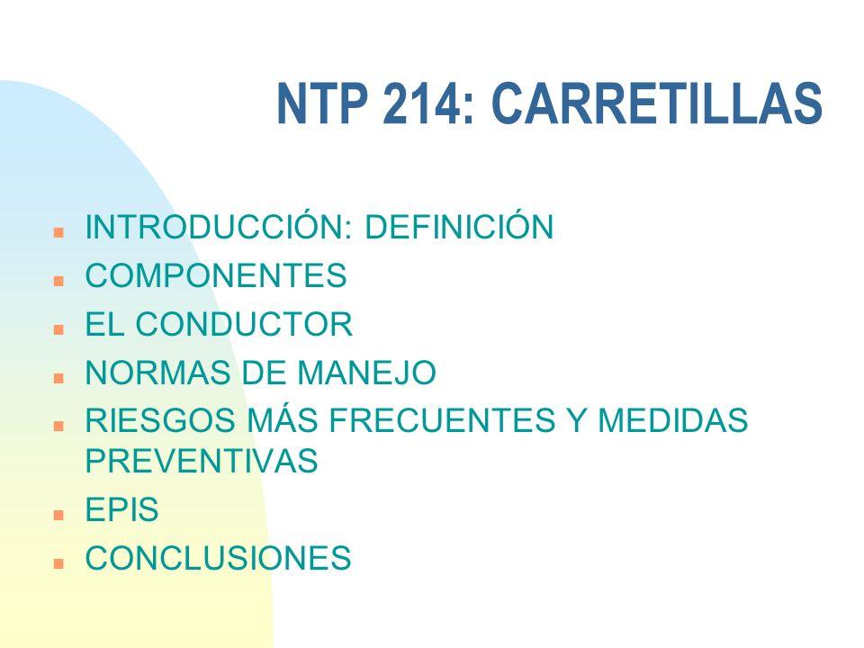 NTP 214: CARRETILLAS INTRODUCCIÓN: DEFINICIÓN COMPONENTES EL CONDUCTOR