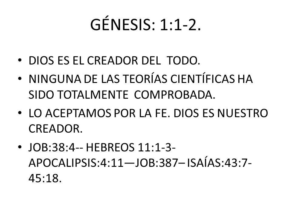 GÉNESIS: 1:1-2. DIOS ES EL CREADOR DEL TODO.
