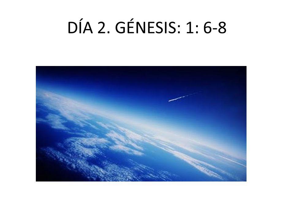 DÍA 2. GÉNESIS: 1: 6-8