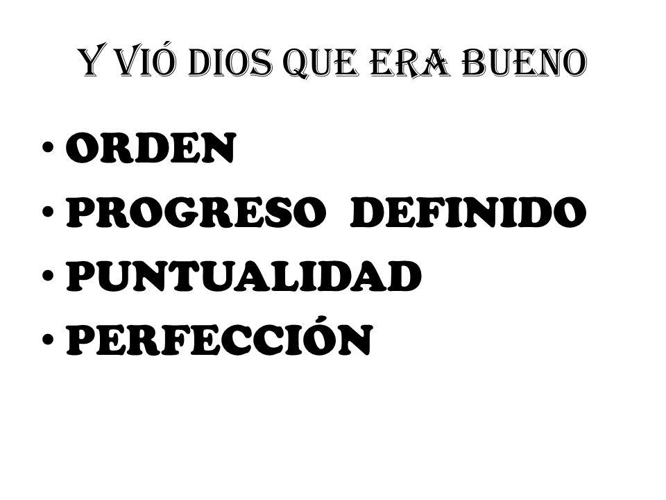 ORDEN PROGRESO DEFINIDO PUNTUALIDAD PERFECCIÓN