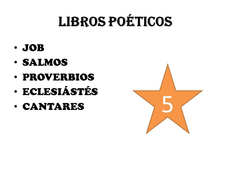 LIBROS POÉTICOS JOB SALMOS PROVERBIOS ECLESIÁSTÉS CANTARES 5