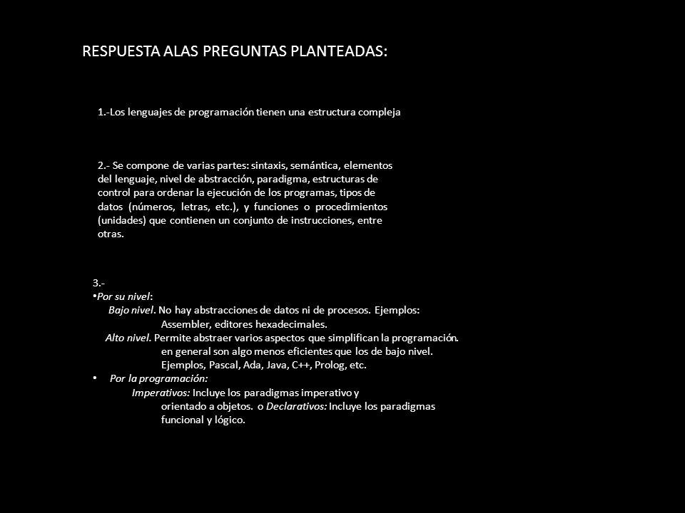 RESPUESTA ALAS PREGUNTAS PLANTEADAS: