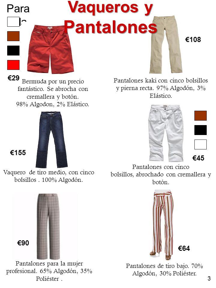 Vaqueros y Pantalones Para Ella €108 €29 €155 €45 €90 €64