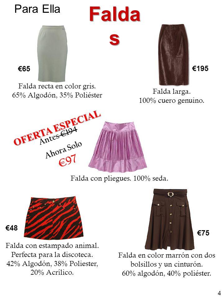 Faldas Para Ella OFERTA ESPECIAL Antes €194 Ahora Solo €97 €65 €195