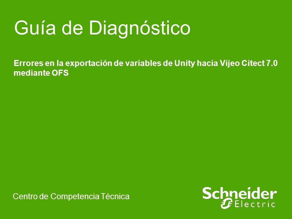 Guía de DiagnósticoErrores en la exportación de variables de Unity hacia Vijeo Citect 7.0 mediante OFS.