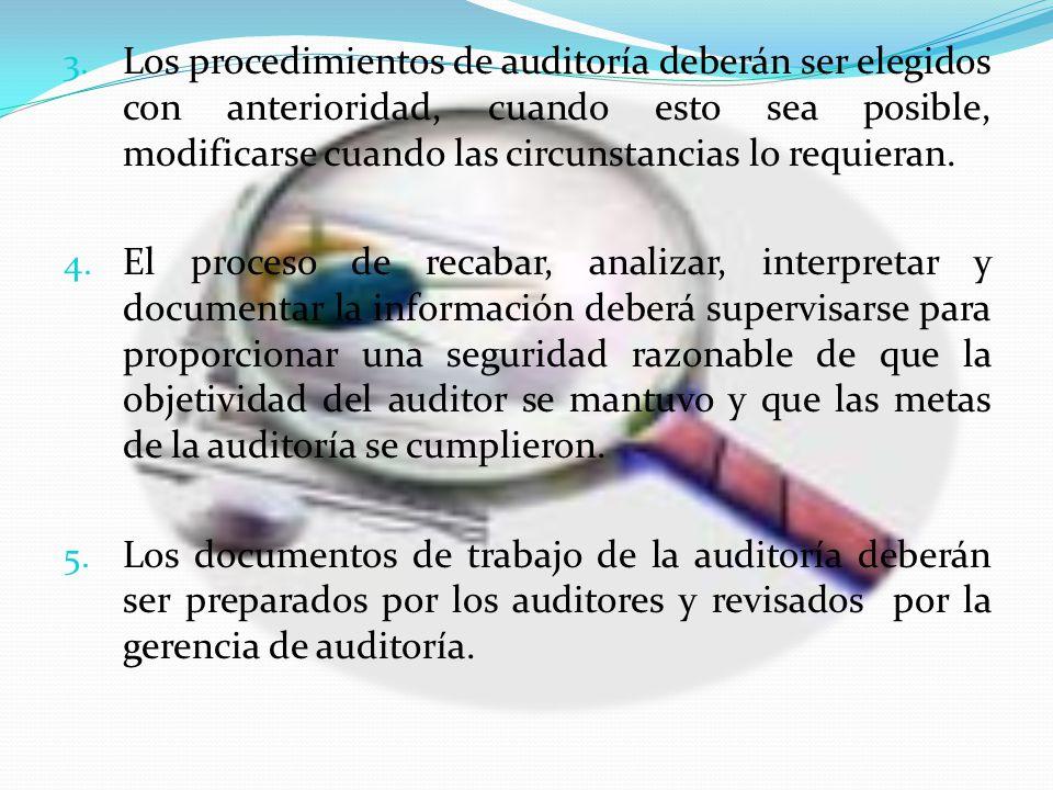 Los procedimientos de auditoría deberán ser elegidos con anterioridad, cuando esto sea posible, modificarse cuando las circunstancias lo requieran.