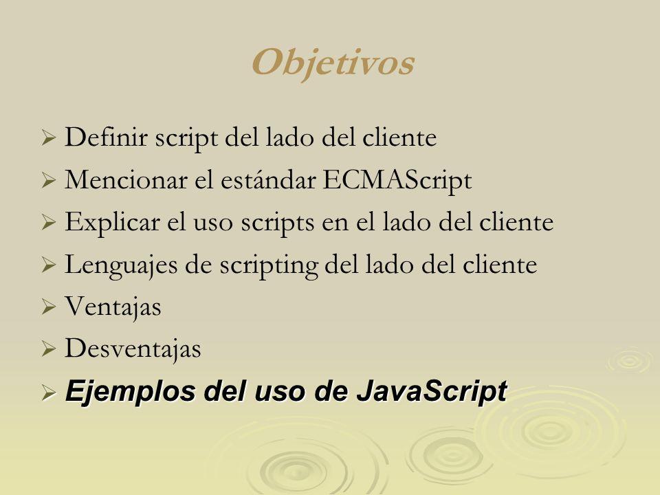 Objetivos Definir script del lado del cliente
