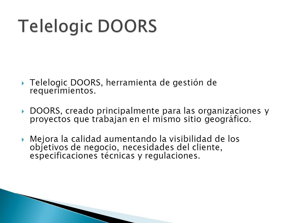 Telelogic DOORS Telelogic DOORS, herramienta de gestión de requerimientos.