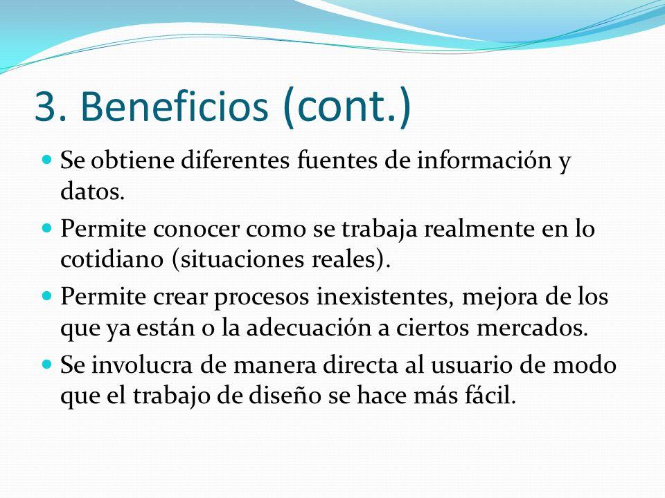 3. Beneficios (cont.) Se obtiene diferentes fuentes de información y datos.