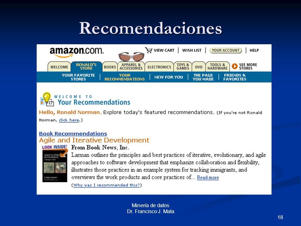 Recomendaciones Minería de datos Dr. Francisco J. Mata