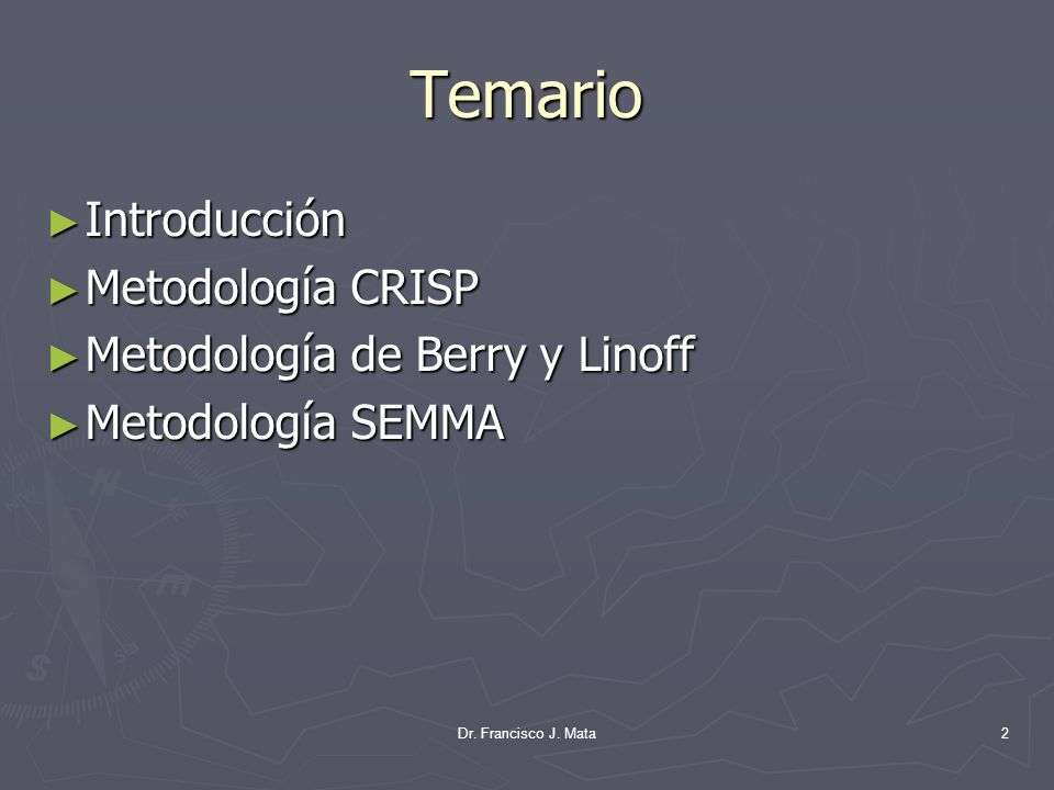 Temario Introducción Metodología CRISP Metodología de Berry y Linoff