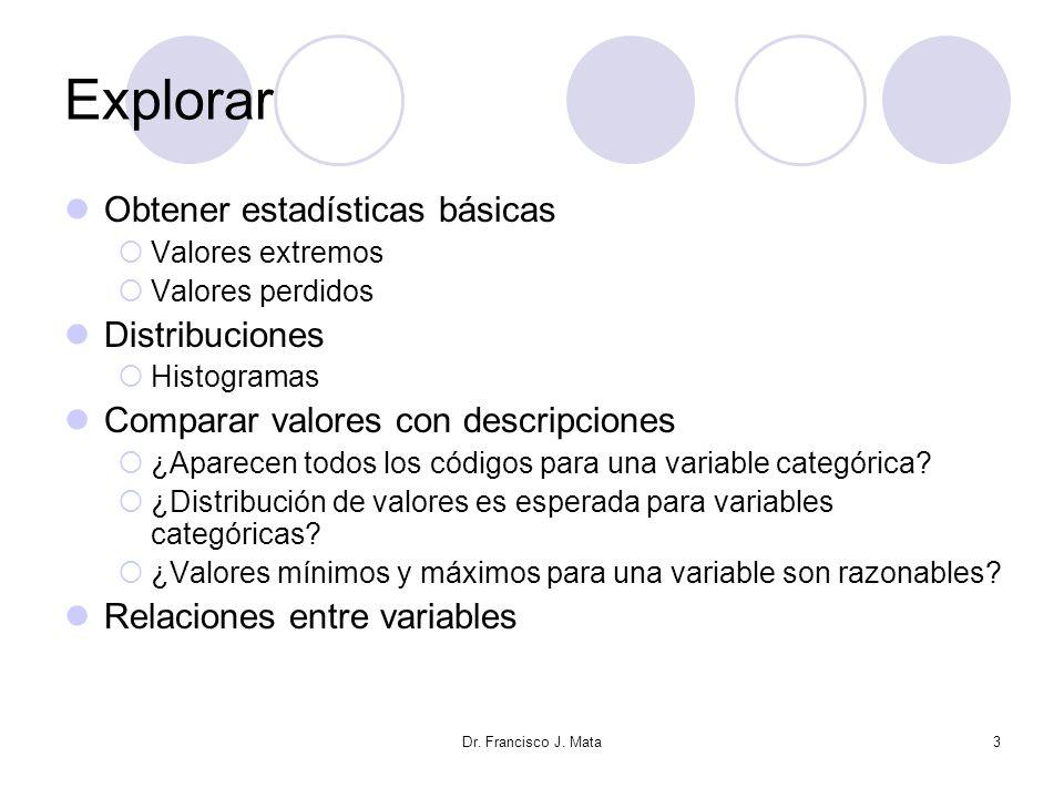 Explorar Obtener estadísticas básicas Distribuciones